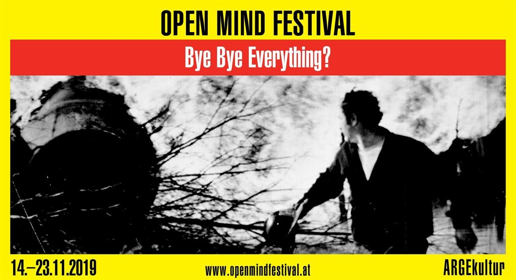 OPEN MIND Festival – BYE BYE EVERYTHING? - 14.11. bis 23.11.2019